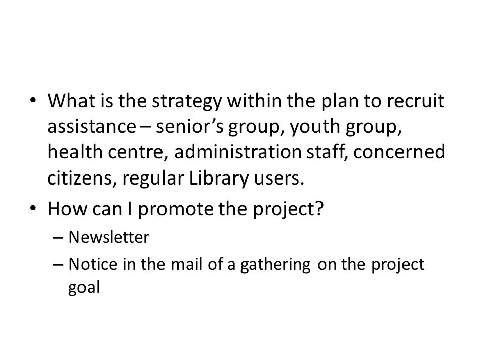 What is the strategy within the plan to recruit assistance – senior's group, youth group, health centre, administration staff, concerned citizens, regular Library users.