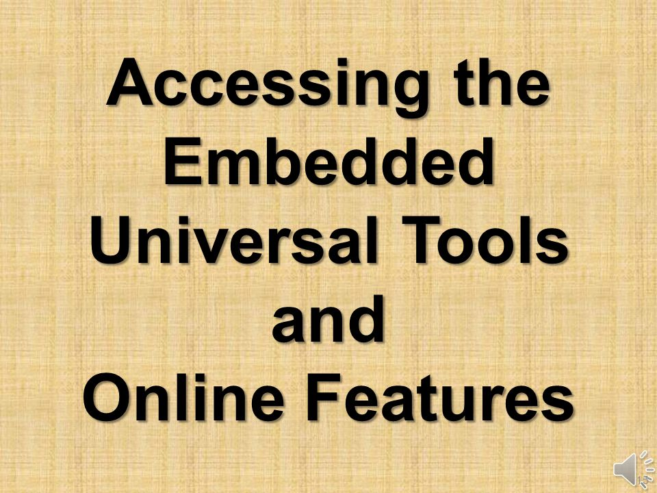 Only use the tools and features that help you to: Understand the question Read the text Answer the question Embedded Universal Tools and Online Features 14