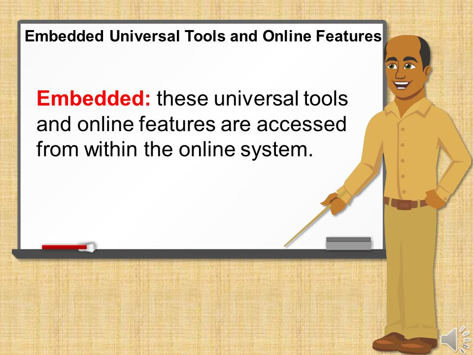 This training module will help prepare you for using embedded universal tools and online features when taking the online assessments.