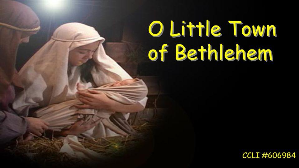 O Little Town of Bethlehem CCLI #606984