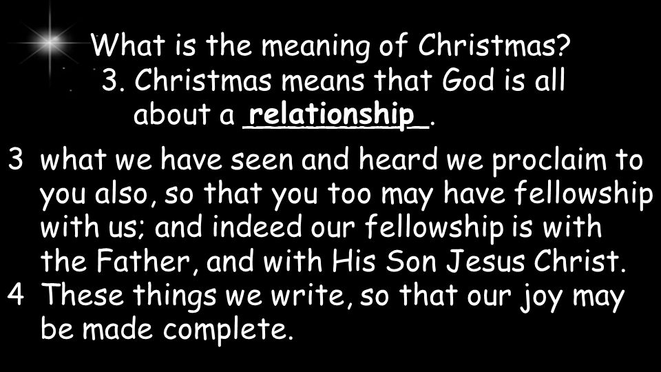 What is the meaning of Christmas.3. Christmas means that God is all about a __________.