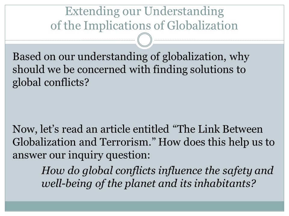 Extending our Understanding of the Implications of Globalization Based on our understanding of globalization, why should we be concerned with finding