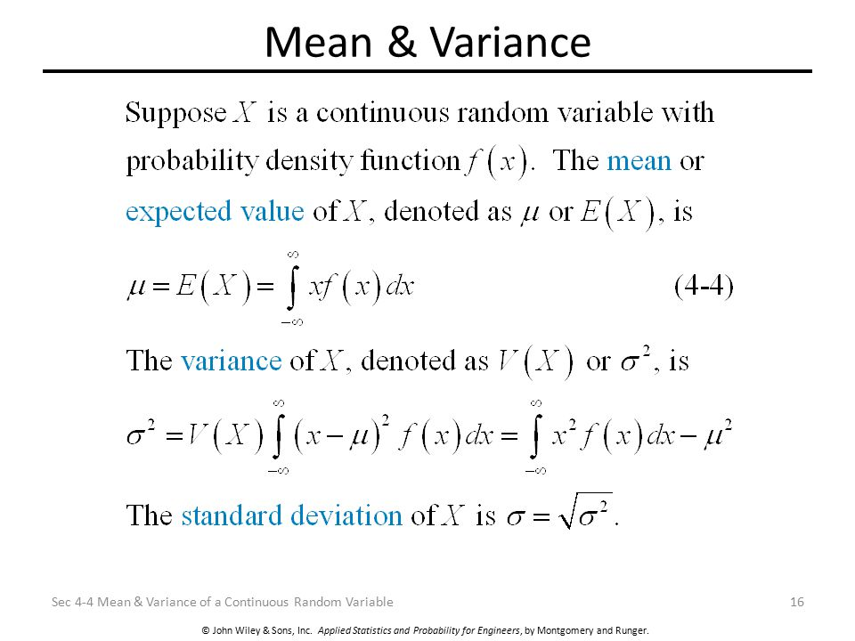 © John Wiley & Sons, Inc. Applied Statistics and Probability for Engineers, by Montgomery and Runger. Mean & Variance Sec 4-4 Mean & Variance of a Con