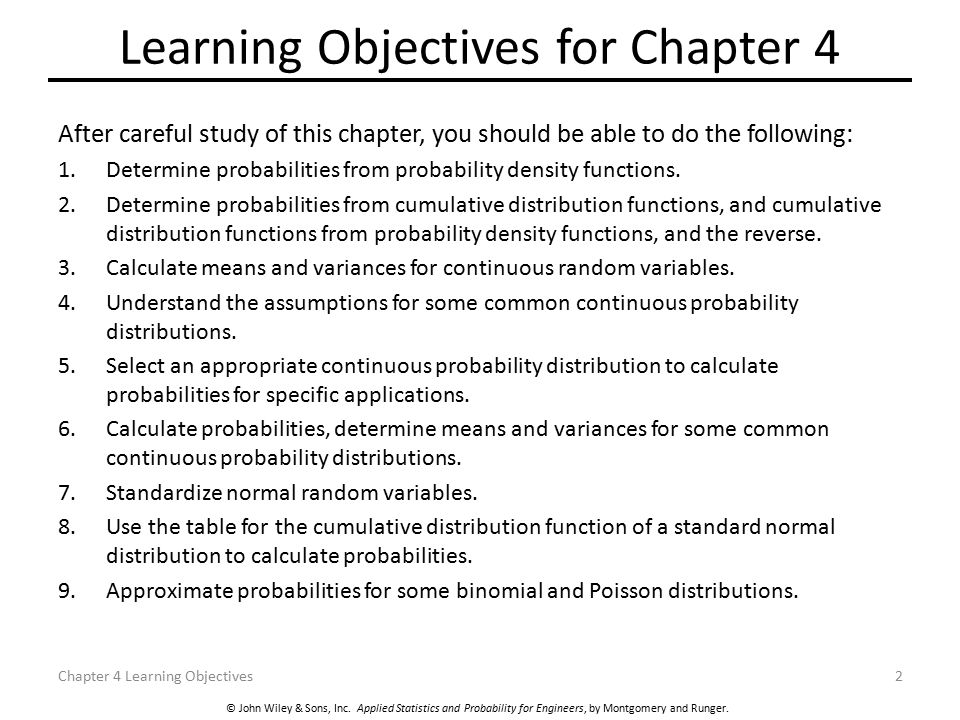 © John Wiley & Sons, Inc. Applied Statistics and Probability for Engineers, by Montgomery and Runger. Learning Objectives for Chapter 4 After careful