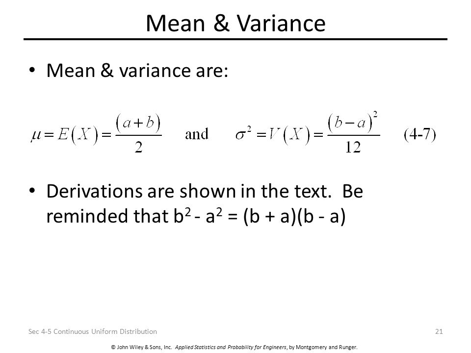 © John Wiley & Sons, Inc. Applied Statistics and Probability for Engineers, by Montgomery and Runger. Mean & Variance Mean & variance are: Derivations