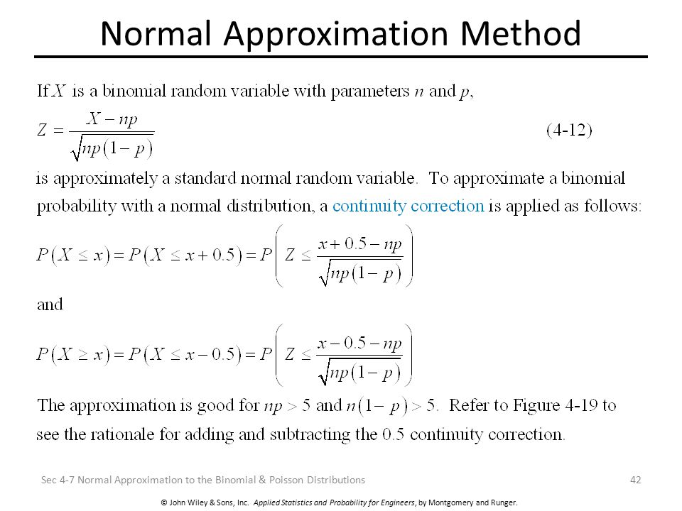 © John Wiley & Sons, Inc. Applied Statistics and Probability for Engineers, by Montgomery and Runger. Normal Approximation Method Sec 4-7 Normal Appro