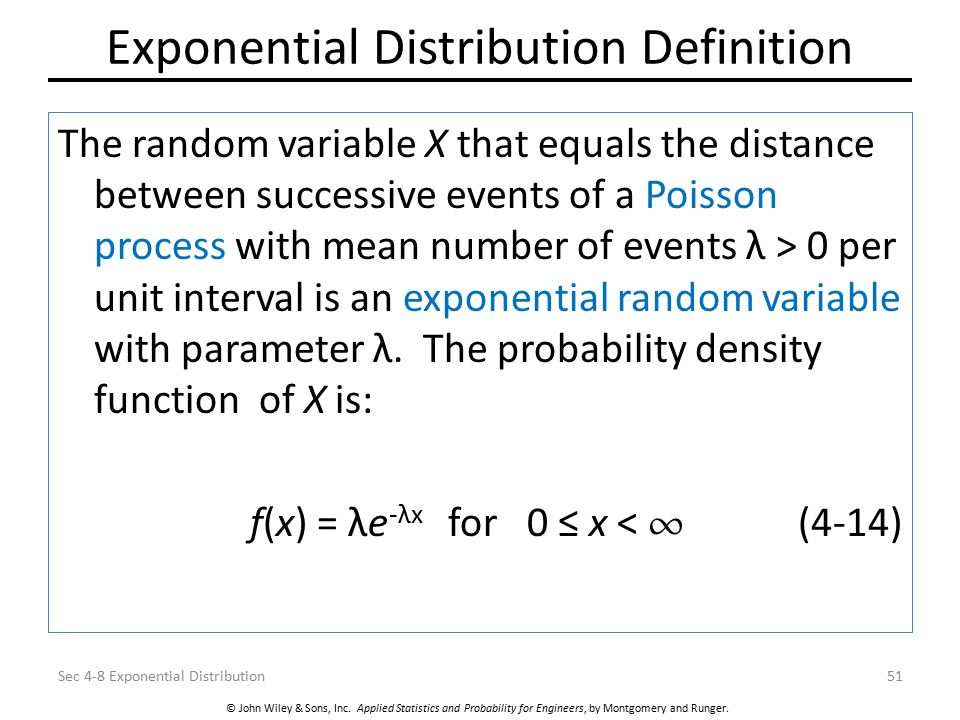 © John Wiley & Sons, Inc. Applied Statistics and Probability for Engineers, by Montgomery and Runger. Exponential Distribution Definition The random v