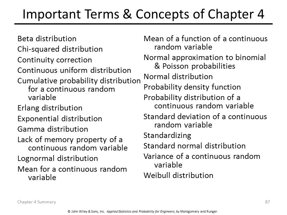 © John Wiley & Sons, Inc. Applied Statistics and Probability for Engineers, by Montgomery and Runger. Important Terms & Concepts of Chapter 4 Beta dis