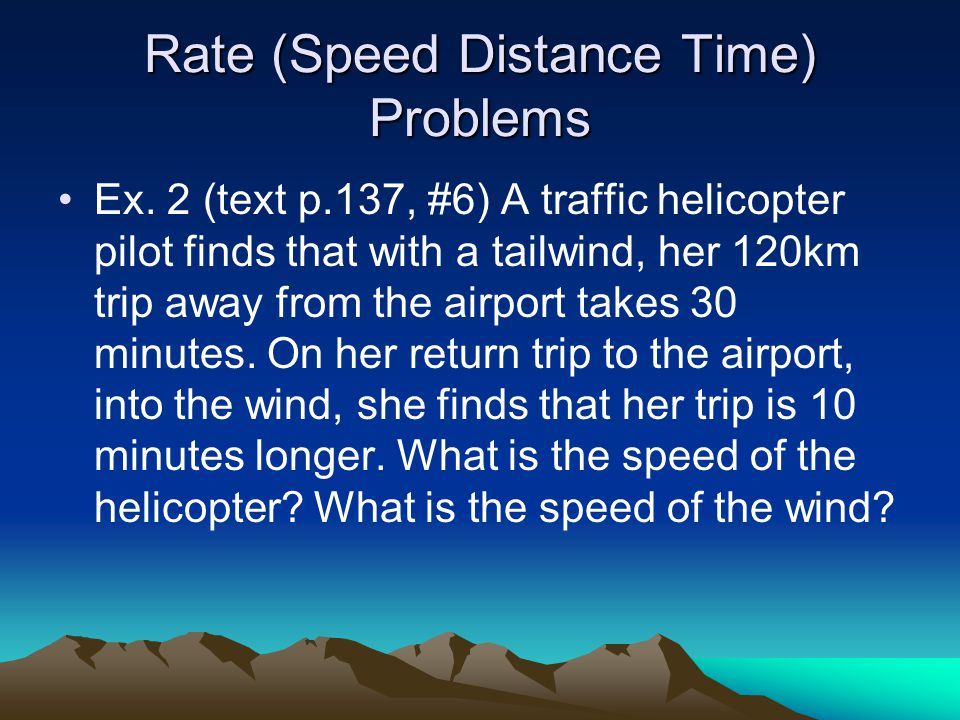 Rate (Speed Distance Time) Problems Ex.
