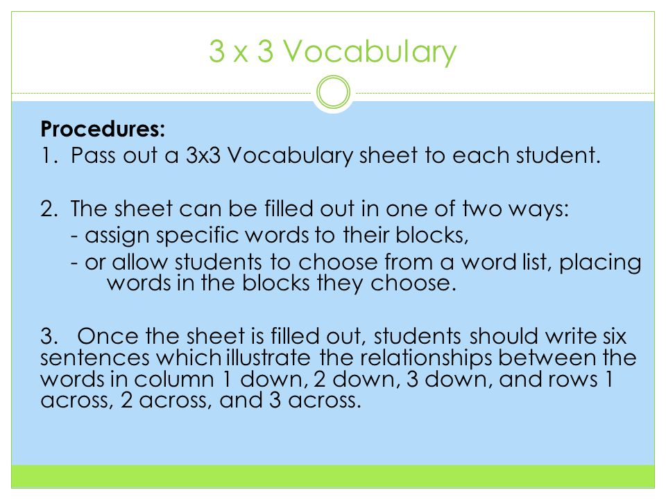3 x 3 Vocabulary Procedures: 1. Pass out a 3x3 Vocabulary sheet to each student.