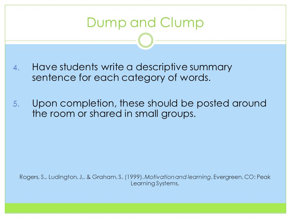 Dump and Clump 4. Have students write a descriptive summary sentence for each category of words.