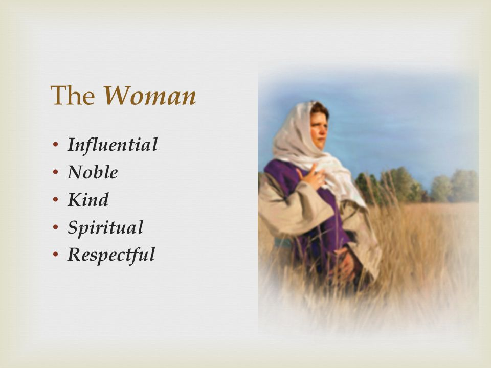 The Woman Influential Noble Kind Spiritual Respectful