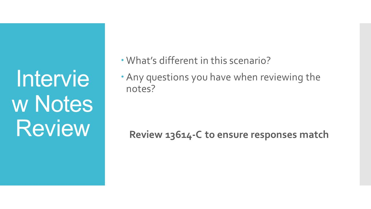 Intervie w Notes Review  What's different in this scenario.