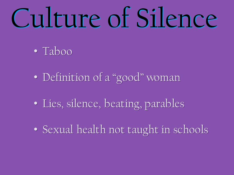 """Culture of Silence Taboo Taboo Definition of a """"good"""" woman Definition of a """"good"""" woman Lies, silence, beating, parables Lies, silence, beating, para"""