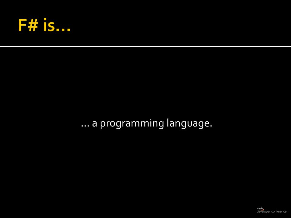 ... a programming language.