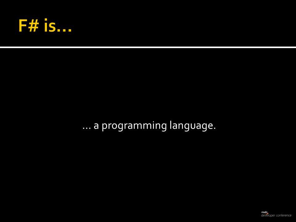 ...a functional programming language