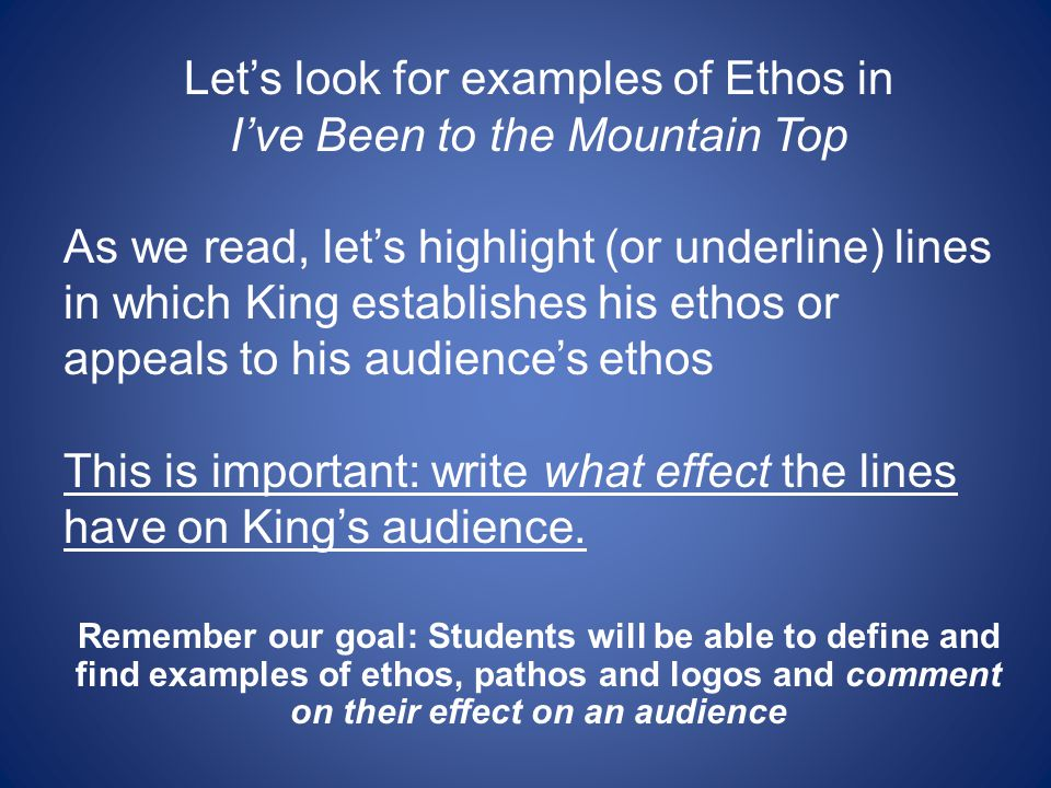 Let's look for examples of Ethos in I've Been to the Mountain Top As we read, let's highlight (or underline) lines in which King establishes his ethos