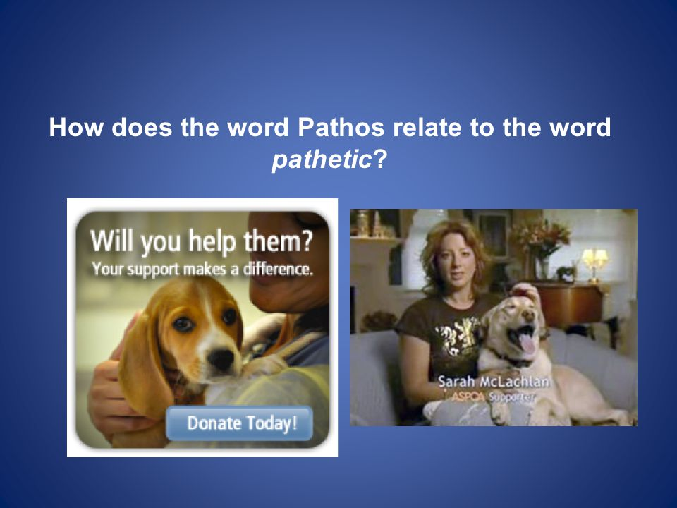 How does the word Pathos relate to the word pathetic?