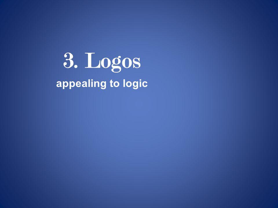 3. Logos appealing to logic