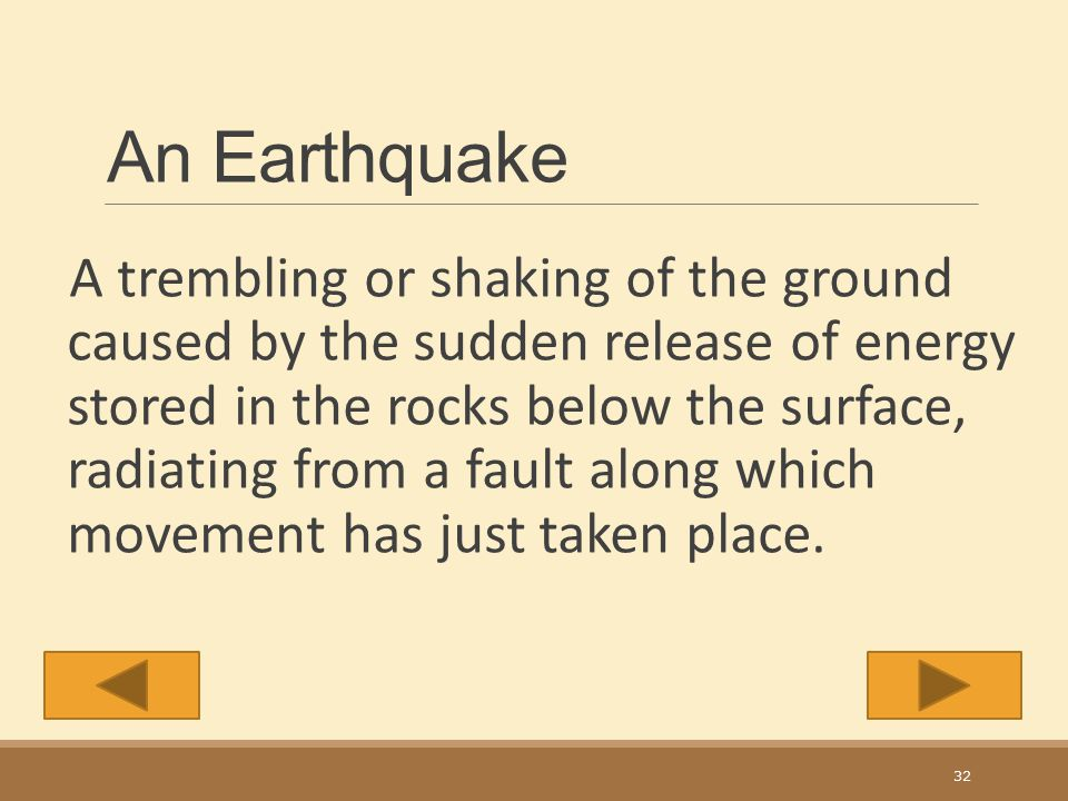 Earthquake Please watch this vedio ! http://www.schooltube.com/search/?term=EART HQUAKEhttp://www.schooltube.com/search/?term=EART HQUAKE 31