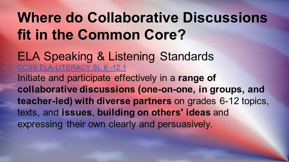 Where do Collaborative Discussions fit in the Common Core.