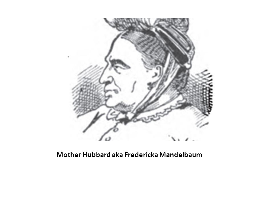 Mother Hubbard aka Fredericka Mandelbaum