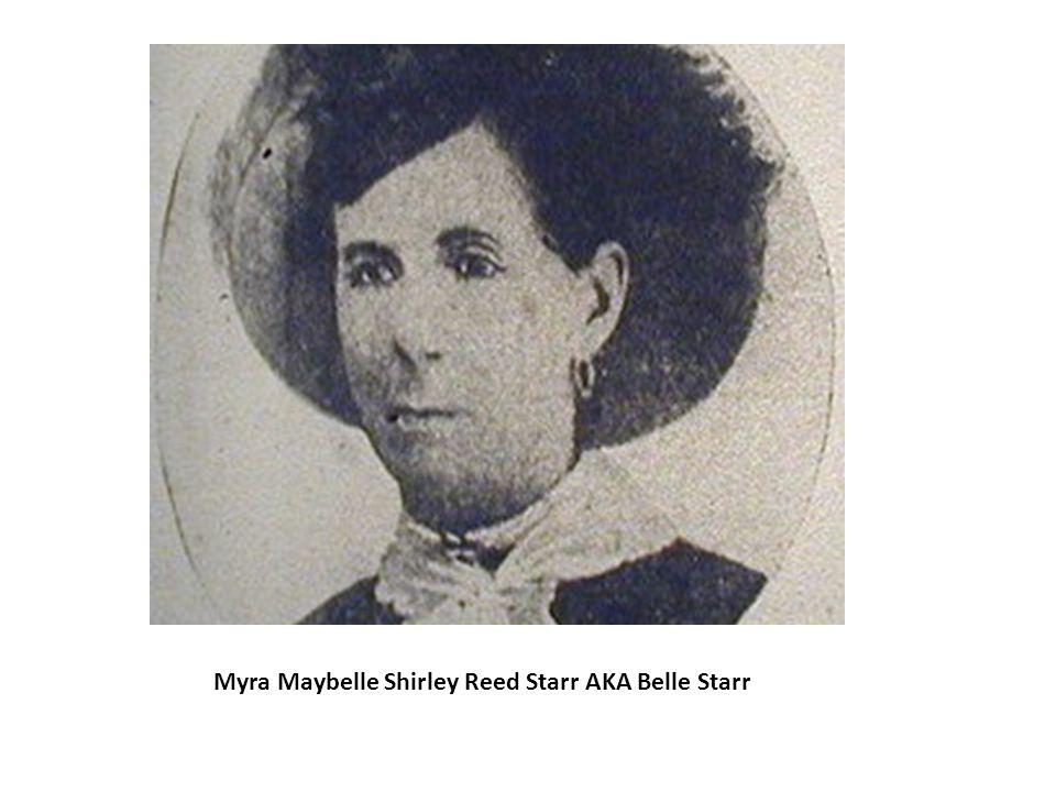 Myra Maybelle Shirley Reed Starr AKA Belle Starr