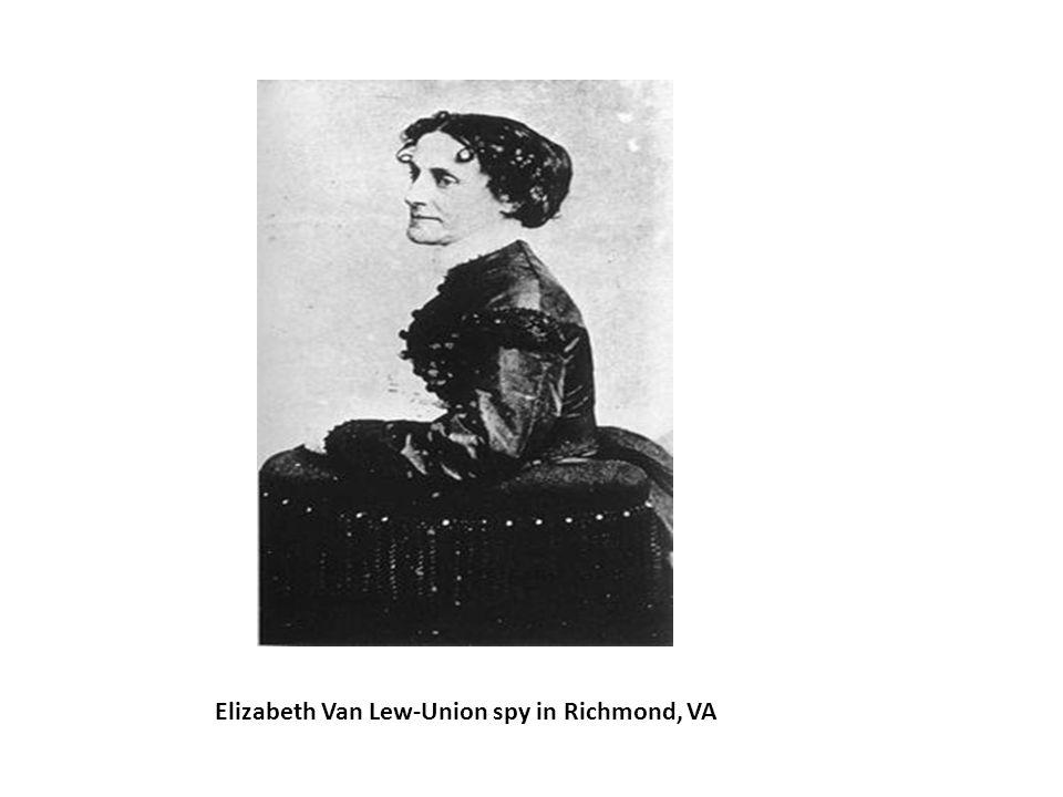Elizabeth Van Lew-Union spy in Richmond, VA