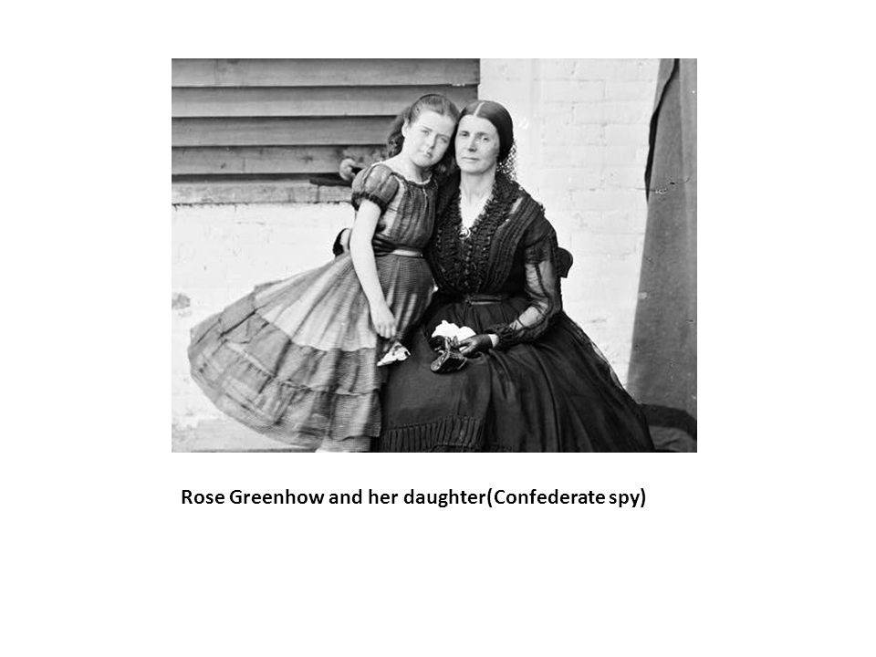 Rose Greenhow and her daughter(Confederate spy)