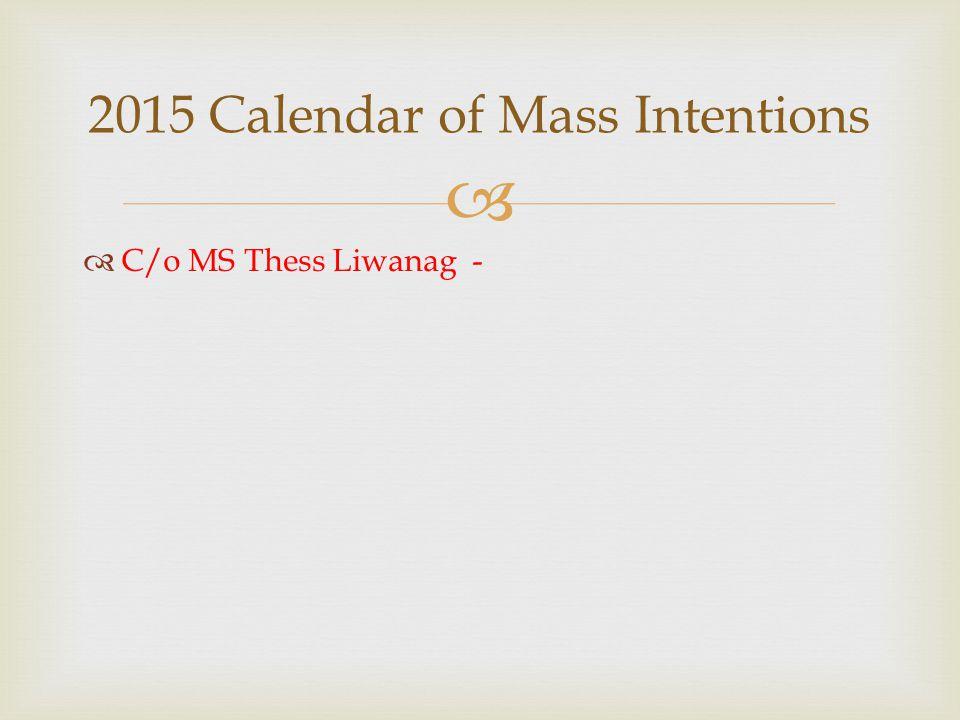   C/o MS Thess Liwanag - 2015 Calendar of Mass Intentions