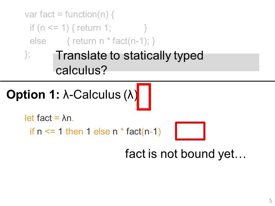 let fact = λn.