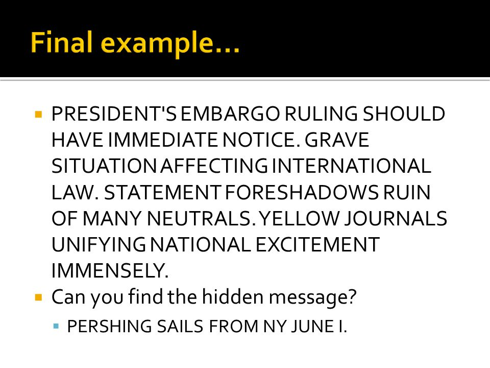  PRESIDENT S EMBARGO RULING SHOULD HAVE IMMEDIATE NOTICE.