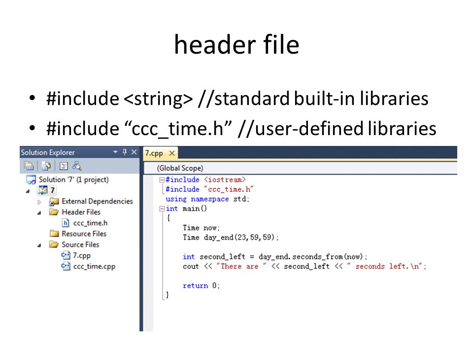 header file #include //standard built-in libraries #include ccc_time.h //user-defined libraries