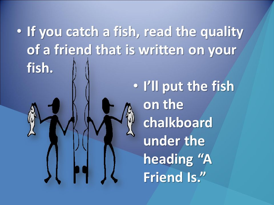 One at a time, I want you to each catch a fish or the crab by hooking it on the pole.