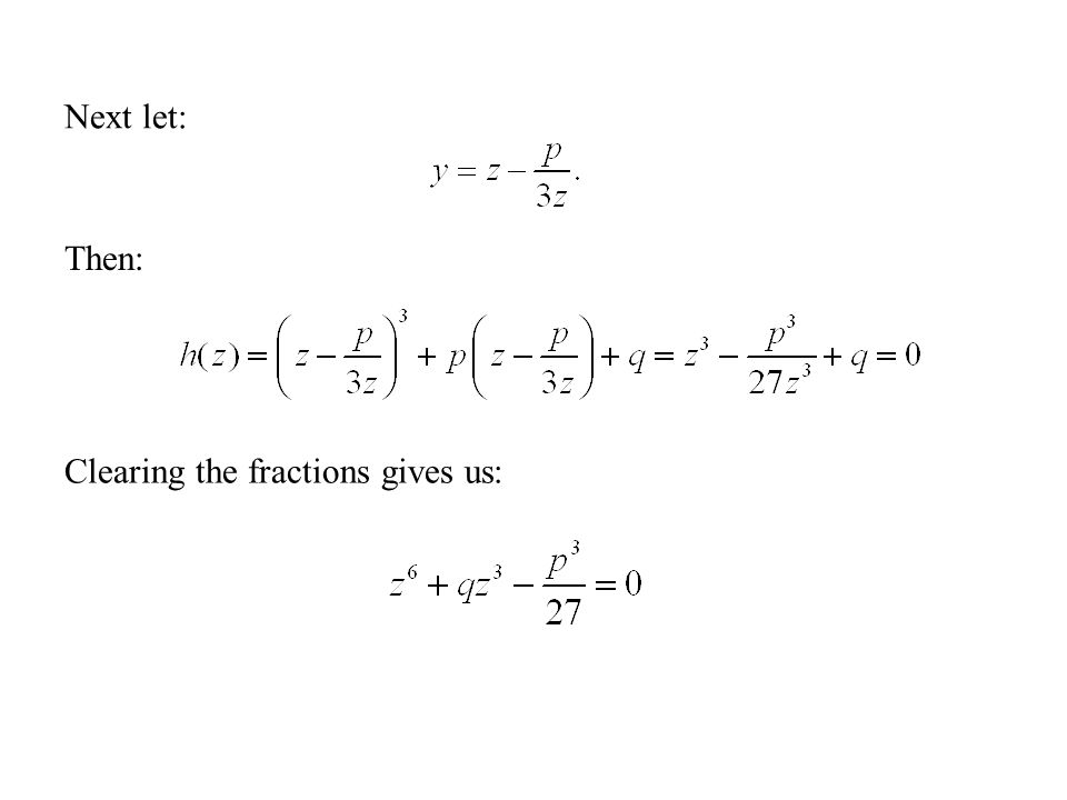 Next let: Then: Clearing the fractions gives us: