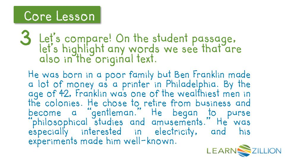 Let's Review Core Lesson 3 Let's compare! On the student passage, let's highlight any words we see that are also in the original text. He was born in