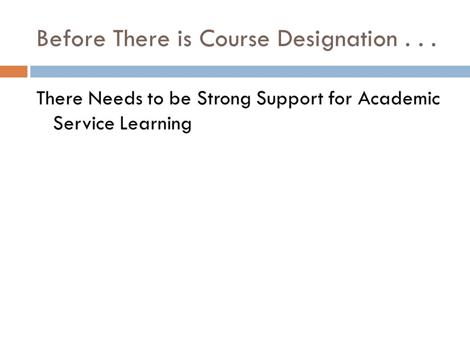 Before There is Course Designation... There Needs to be Strong Support for Academic Service Learning