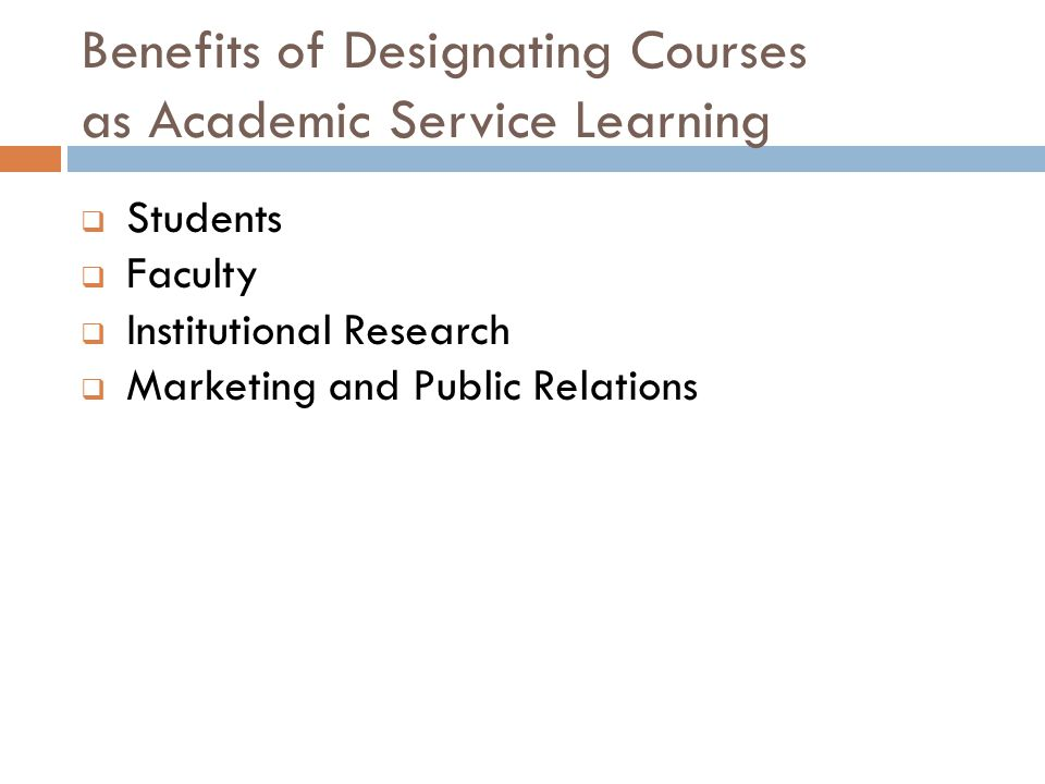 Benefits of Designating Courses as Academic Service Learning  Students  Faculty  Institutional Research  Marketing and Public Relations