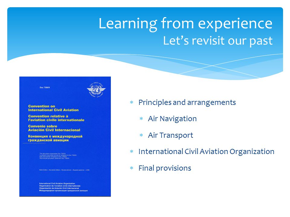 ICAO's Overview ICAO Assembly ICAO Council Air Navigation Commission ICAO Member States (191) SECRETARIAT  Legal Affairs and External Relations  Air Transport  Air Navigation  Safety  Air Navigation  Monitoring  Technical Co-operation  Administration and Services