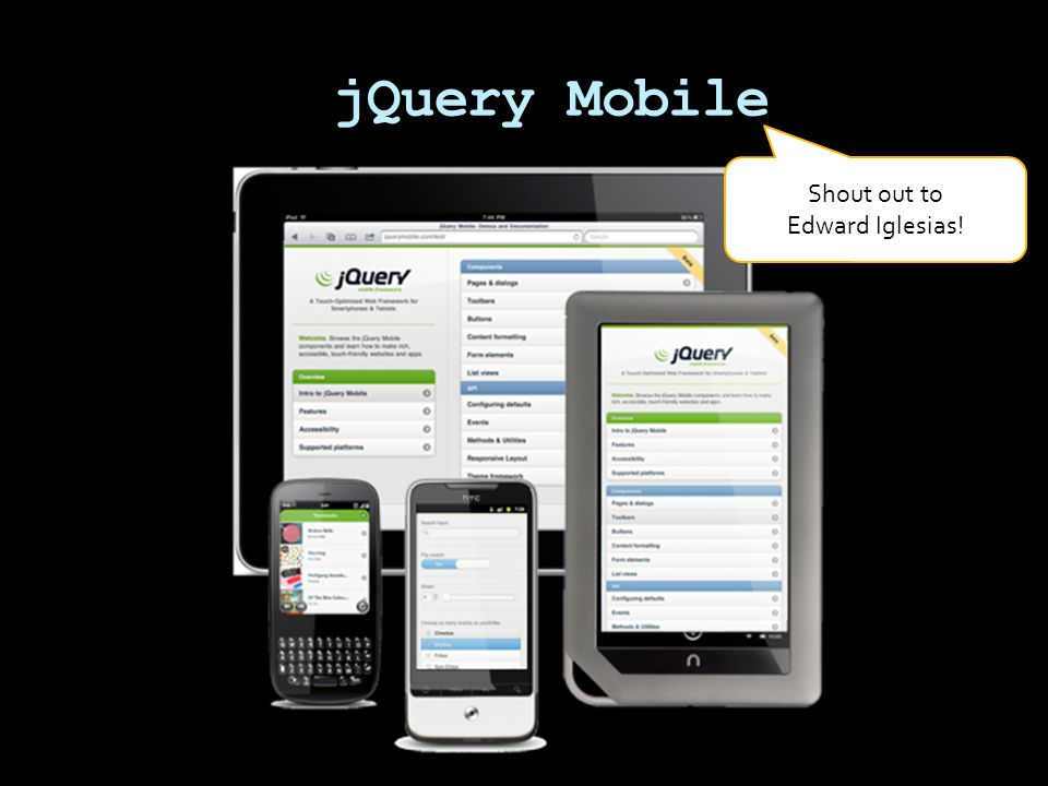 jQuery Mobile Shout out to Edward Iglesias!