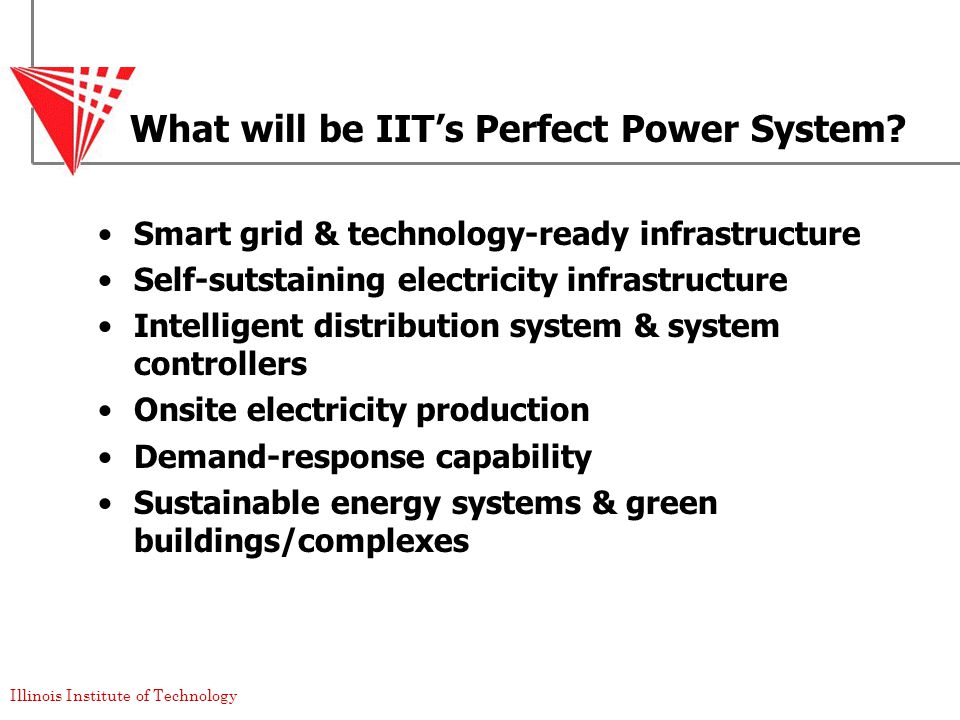 Illinois Institute of Technology What will be IIT's Perfect Power System.