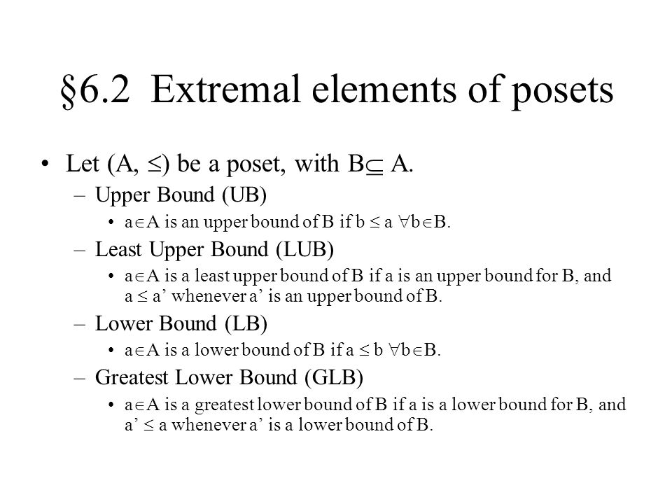 §6.2 Extremal elements of posets Let (A,  ) be a poset, with B  A.