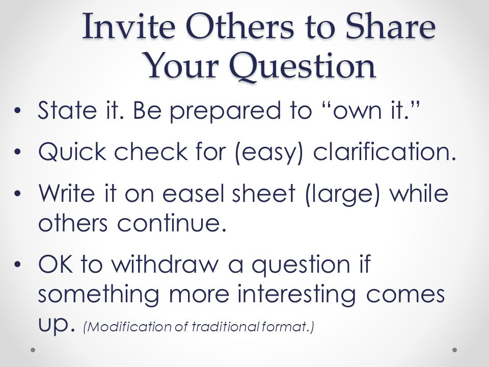 Invite Others to Share Your Question State it.