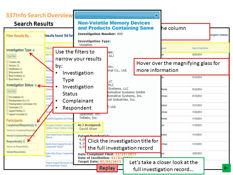 Quick/Advanced Search returns a list of investigations by investigation number in reverse order… Search Results Reorder your results by clicking on th
