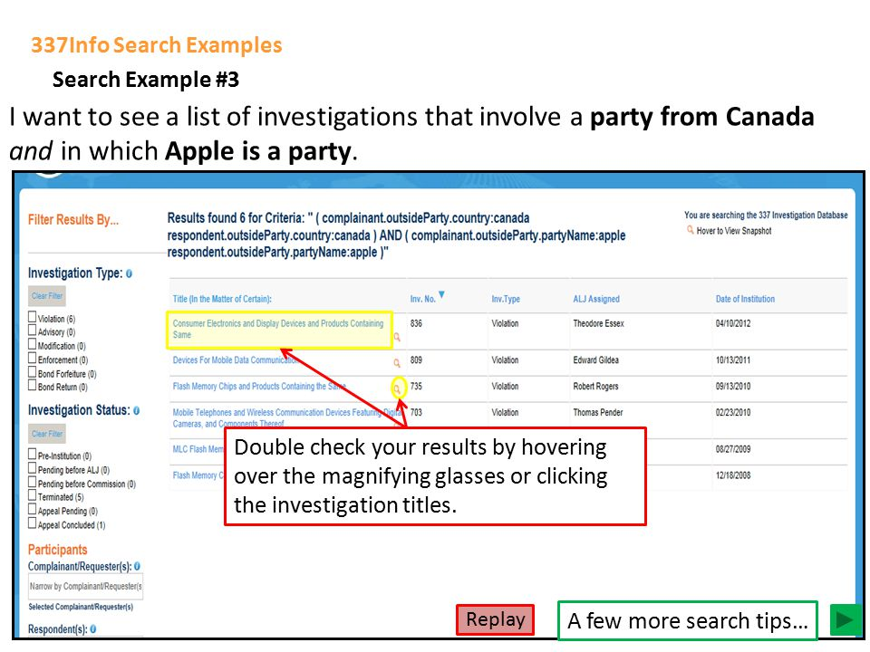 337Info Search Examples Search Example #3 I want to see a list of investigations that involve a party from Canada and in which Apple is a party. Doubl