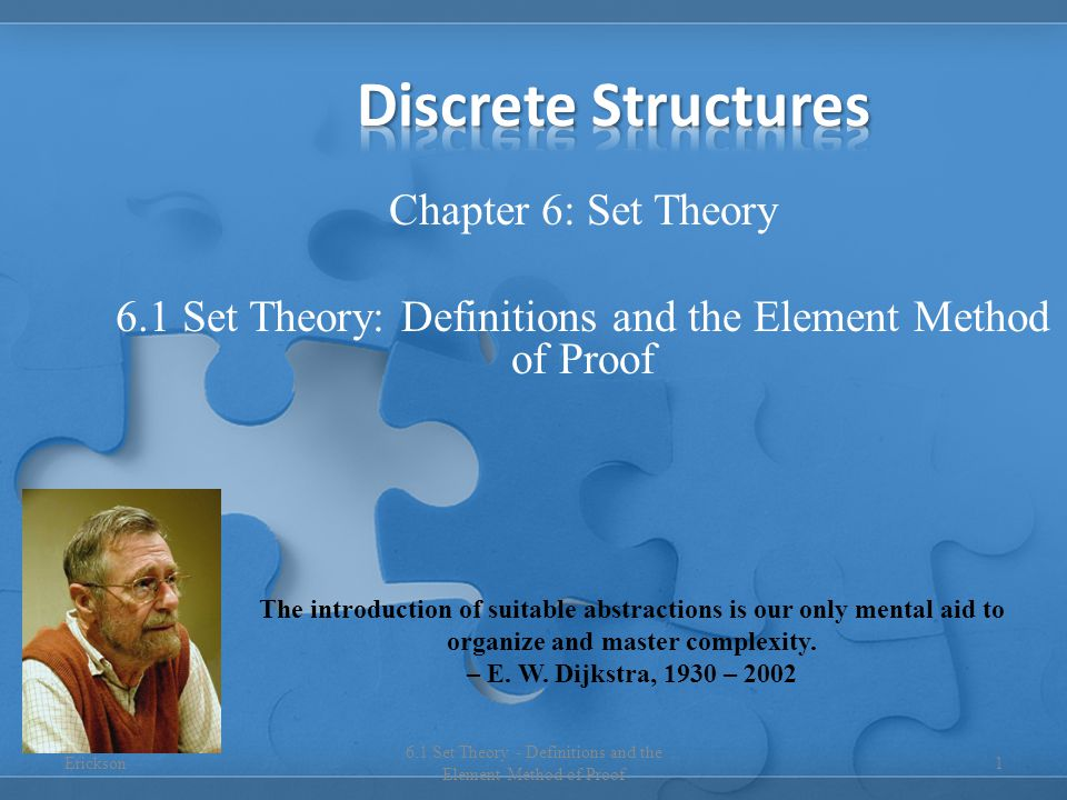 Chapter 6: Set Theory 6.1 Set Theory: Definitions and the Element Method of Proof 1 6.1 Set Theory - Definitions and the Element Method of Proof The i