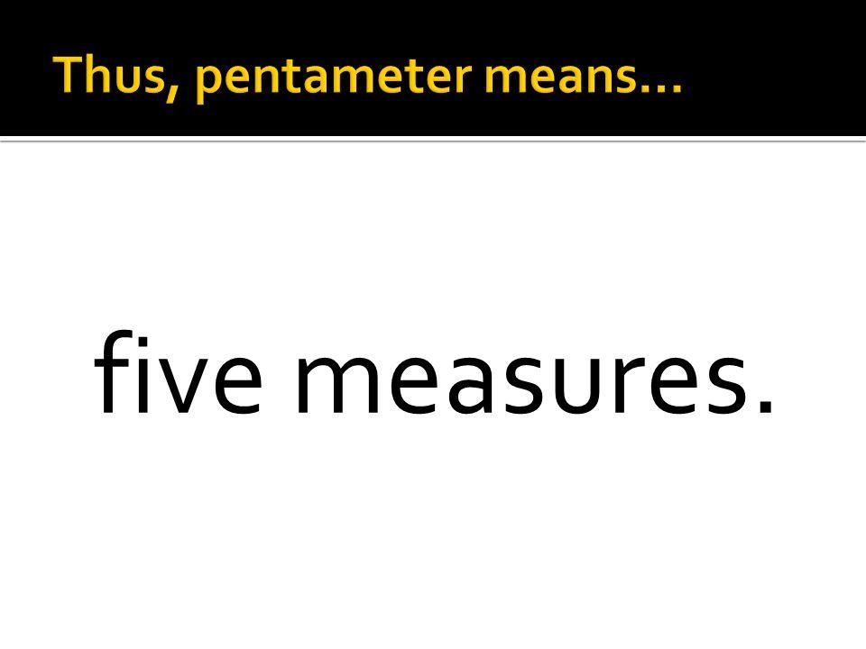 five measures.