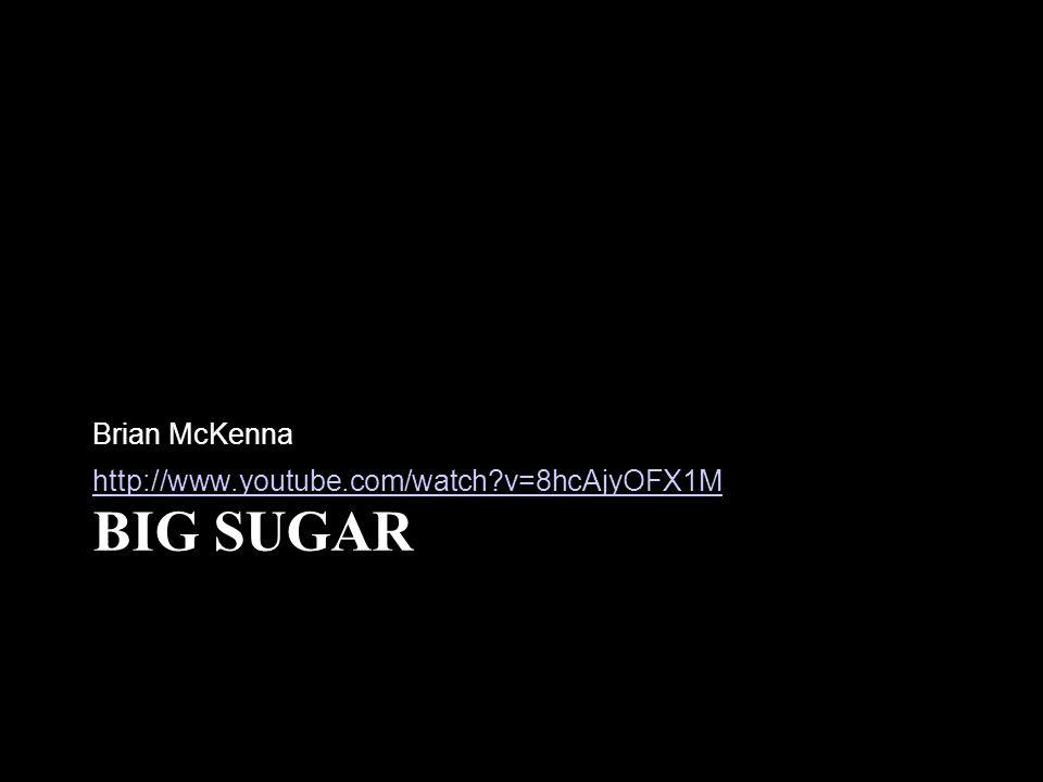 BIG SUGAR Brian McKenna http://www.youtube.com/watch?v=8hcAjyOFX1M