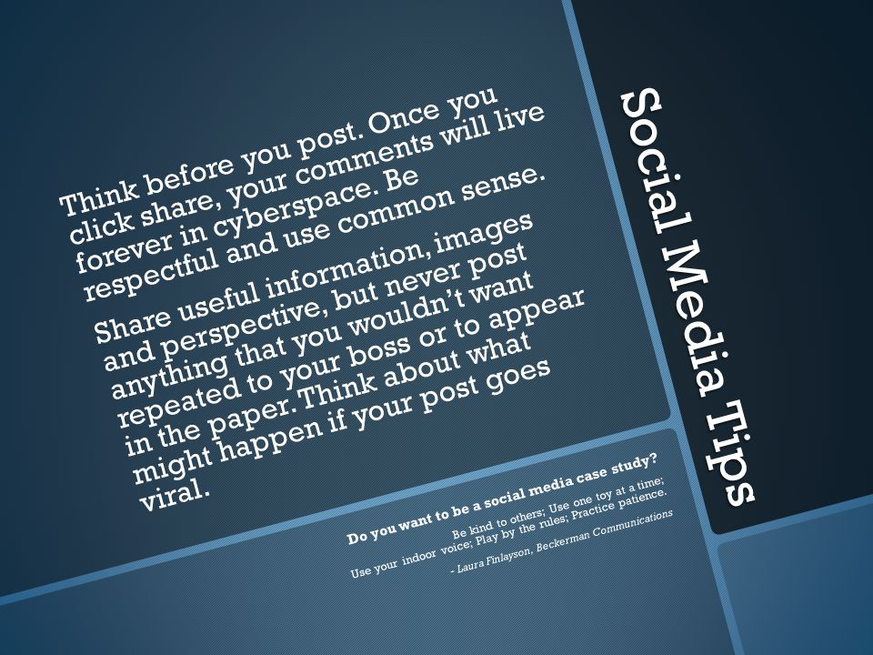 Social Media Tips Think before you post.