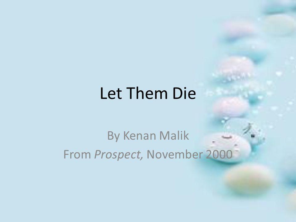 Let Them Die By Kenan Malik From Prospect, November 2000